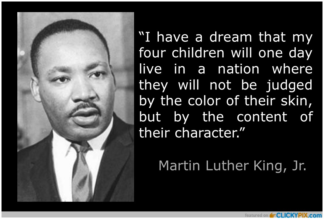 marin luther king i have a I have a dream is the popular name given to the public speech by martin luther king, jr, when he spoke of his desire for a future where blacks and whites, among others, would coexist.
